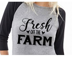 Fresh Off The Farm Raglan 3/4 Sleeve Shirt