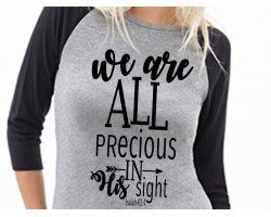 We Are All Precious in His Sight Raglan 3/4 Sleeve Shirt
