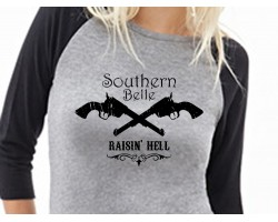 Southern Belle Raisin Hell 3/4 Raglan Shirt