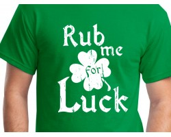 Green Rub Me for Luck Shamrock St Patrick's Short Sleeve Shirt