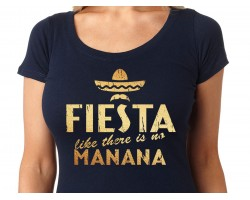Fiesta Like There is No Manana Female Cut Short Sleeve Shirt